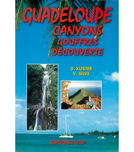 GUADELOUPE CANYONS GOUFFRES DECOUVERTE